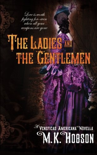 9781938860065: The Ladies and the Gentlemen (Veneficas Americana)