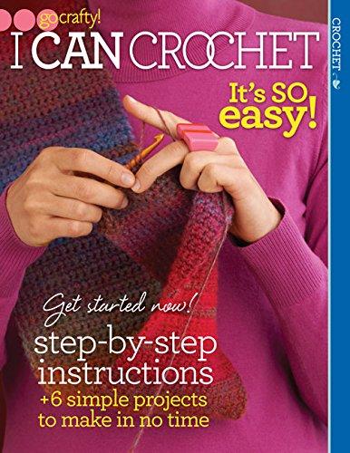 9781938867330: I Can Crochet: It's So Easy! (Go Crafty!)