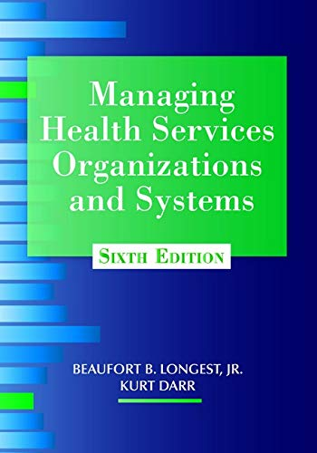 9781938870002: Managing Health Services Organizations and Systems