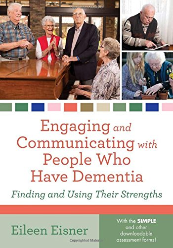 9781938870033: Engaging And Communicating With People Who Have Dementia