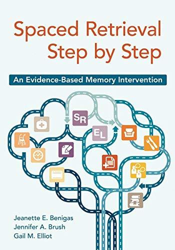 9781938870460: Spaced Retrieval Step by Step: An Evidence-Based Memory Intervention