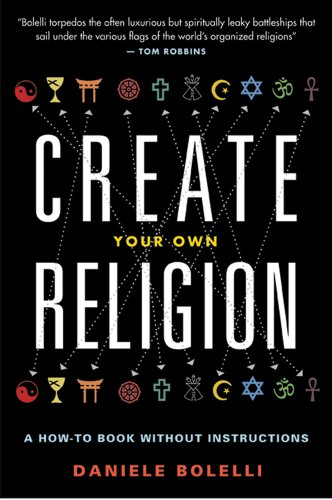9781938875021: Create Your Own Religion: A How-To Book without Instructions