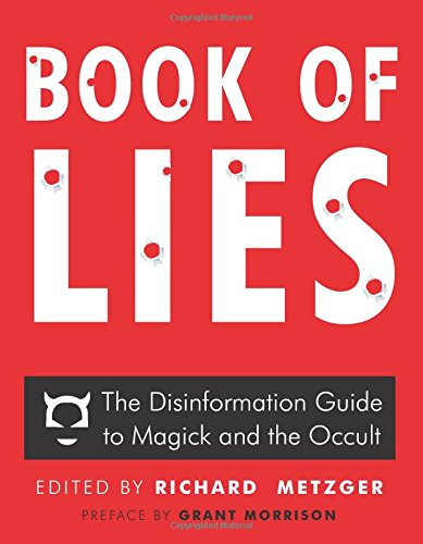 9781938875106: Book of Lies: The Disinformation Guide to Magick and the Occult (Being an Alchemical Formula to Rip a Hole in the Fabric of Reality)