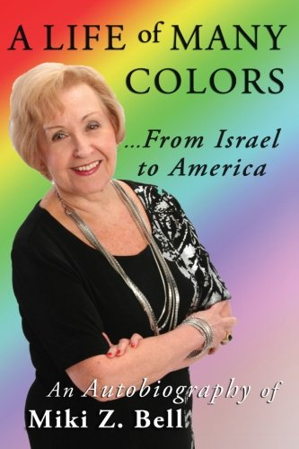 9781938886355: A Life of Many Colors...from Israel to America