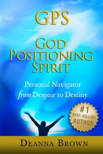 9781938886645: GPS: God Positioning Spirit: Personal Navigator from Despair to Destiny
