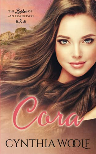 9781938887543: Cora (The Brides of San Francisco) (Volume 3)