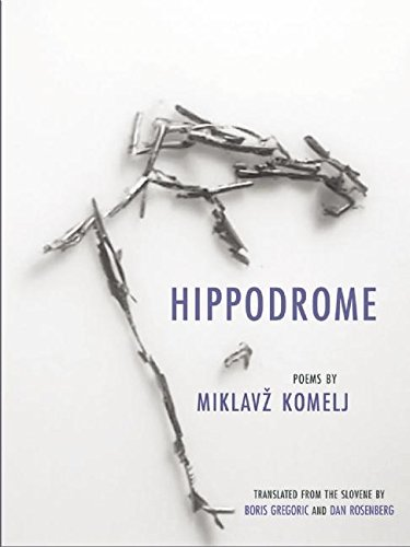 9781938890130: Hippodrome (Eastern European Poets Series)