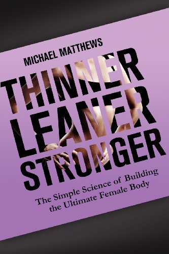 9781938895074: Thinner Leaner Stronger: The Simple Science of Building the Ultimate Female Body