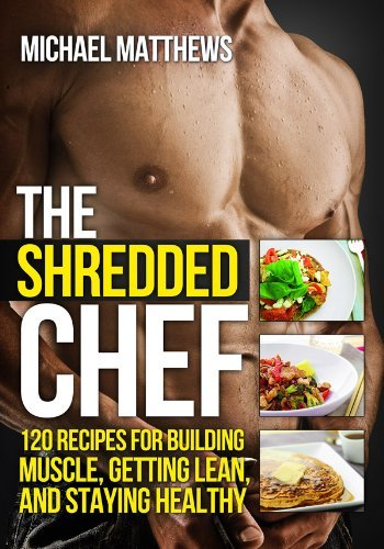 9781938895081: The Shredded Chef: 120 Recipes for Building Muscle, Getting Lean, and Staying Healthy (Second Edition)(The Build Healthy Muscle Series)