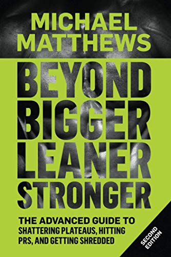 9781938895258: Beyond Bigger Leaner Stronger: The Advanced Guide to Building Muscle, Staying Lean, and Getting Strong (The Build Muscle, Get Lean, and Stay Healthy Series)