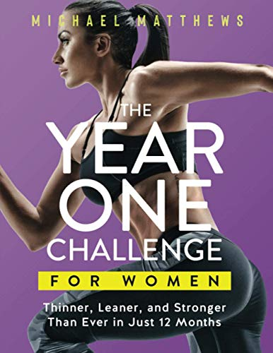 9781938895289: The Year One Challenge for Women: Thinner, Leaner, and Stronger Than Ever in 12 Months