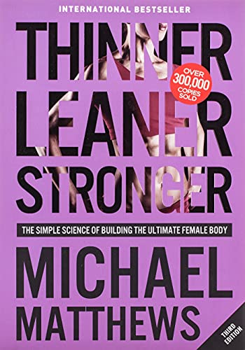 9781938895319: Thinner Leaner Stronger: The Simple Science of Building the Ultimate Female Body (Second Edition)