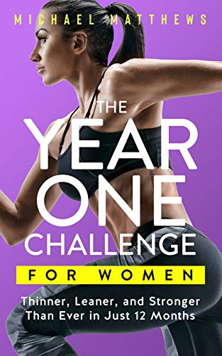 9781938895326: The Year One Challenge for Women: Thinner, Leaner, and Stronger Than Ever in 12 Months