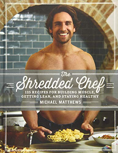 9781938895333: The Shredded Chef: 125 Recipes for Building Muscle, Getting Lean, and Staying Healthy (Third Edition)