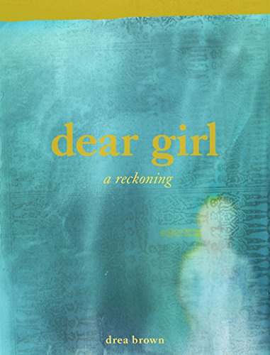 9781938900150: dear girl: a reckoning