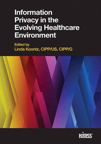 9781938904363: Information Privacy in the Evolving Healthcare Environment (HIMSS Book Series)