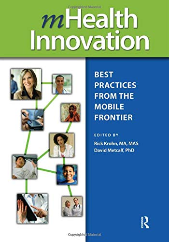 9781938904615: mHealth Innovation: Best Practices from the Mobile Frontier (HIMSS Book Series)