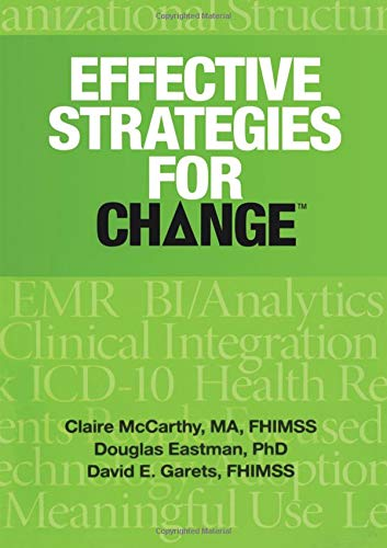 9781938904707: Effective Strategies for Change (HIMSS Book Series)