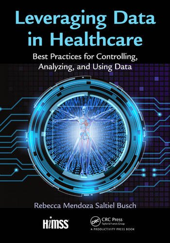 9781938904844: Leveraging Data in Healthcare: Best Practices for Controlling, Analyzing, and Using Data (HIMSS Book Series)