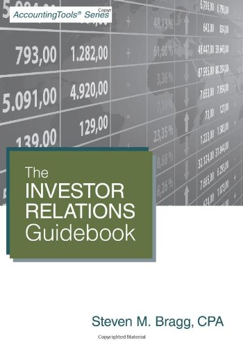 The Investor Relations Guidebook: Bragg, Steven M.