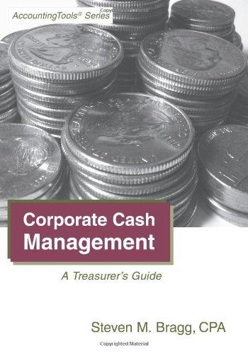 9781938910043: Corporate Cash Management: A Treasurer's Guide