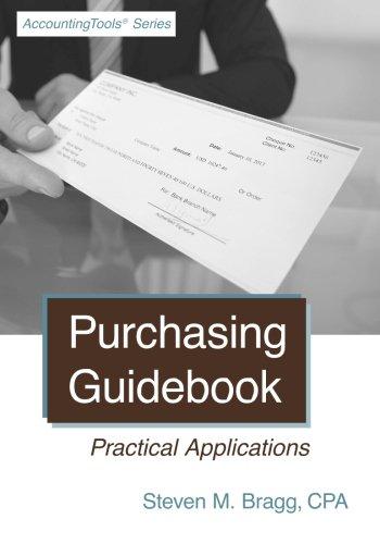 Purchasing Guidebook: Practical Applications: Bragg, Steven M.