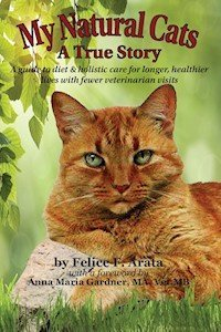 9781938911200: My Natural Cats (A Comprehensive True Story of Feline Health Cures)