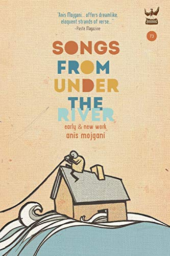 9781938912245: Songs From Under the River: A collection of early and new work