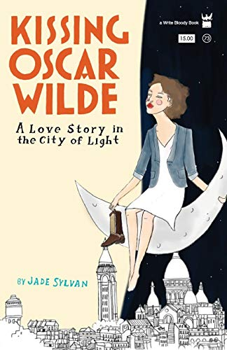 9781938912320: Kissing Oscar Wilde: A Love Story in the City of Light