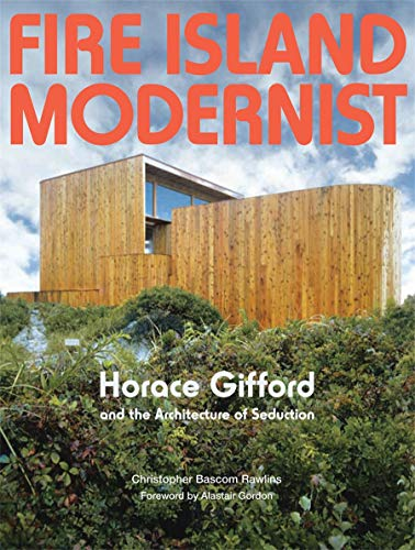 9781938922091: Fire Island Modernist: Horace Gifford and the Architecture of Seduction