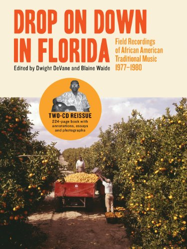 9781938922244: Drop on Down in Florida: Field Recordings of African American Traditional Music 1977-1980