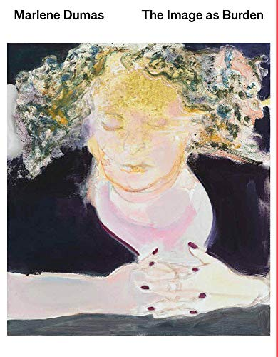9781938922541: Marlene Dumas: The Image as Burden