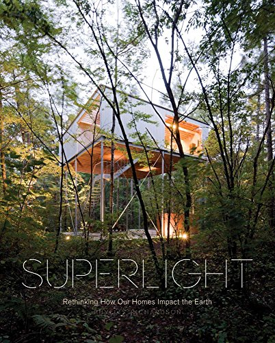 9781938922589: Superlight: Rethinking How Our Homes Impact the Earth