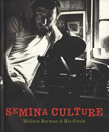 Semina Culture Wallace Berman & His Circle: Duncan, Michael &