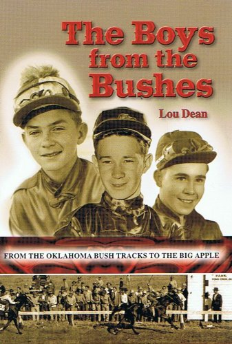 The Boys from the Bushes: From the Oklahoma Bush Tracks to the Big Apple: Lou Dean