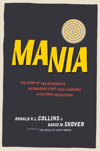 MANIA the Story of the Outraged & Outrageous Lives That Launched a Cultural Revolution