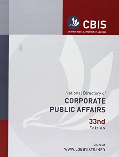 9781938939280: National Directory of Corporate Public Affairs: A Profile of the Public and Government Affairs Programs and Executives in America's Most Influential Corporations