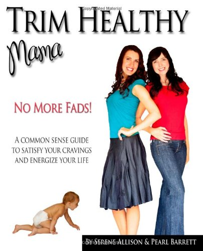 9781938945007: Trim Healthy Mama: No More Fads: A Common Sense Guide to Satisfy Your Cravings and Energize Your Life
