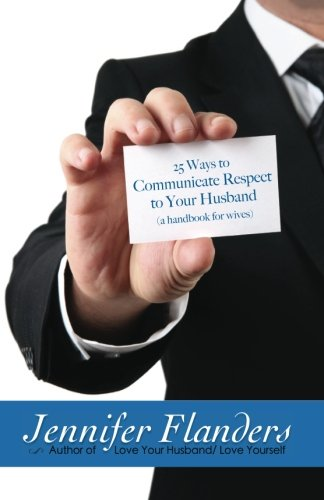 9781938945021: 25 Ways to Communicate Respect to Your Husband: A Handbook for Wives (Volume 1)