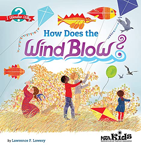 9781938946134: How Does the Wind Blow? (I Wonder Why)