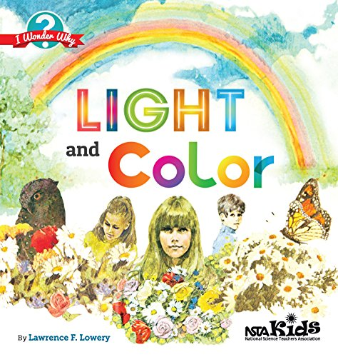 9781938946516: Light and Color (NSTA Kids I Wonder Why Series) PB330X12