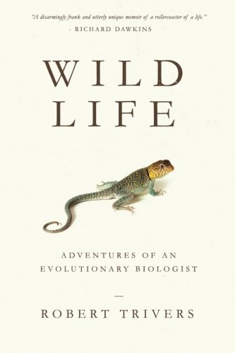 9781938972126: Wild Life: Adventures of an Evolutionary Biologist