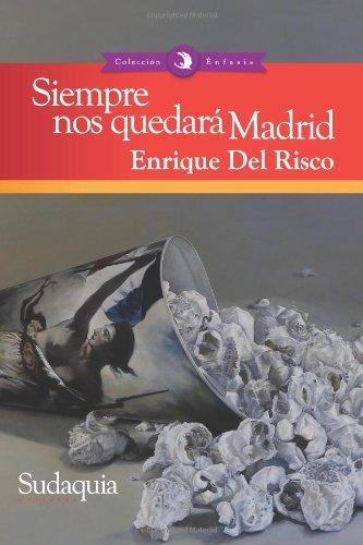 Siempre nos quedara Madrid (Spanish Edition): Del Risco, Enrique
