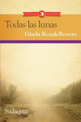 9781938978418: Todas las lunas (Spanish Edition)
