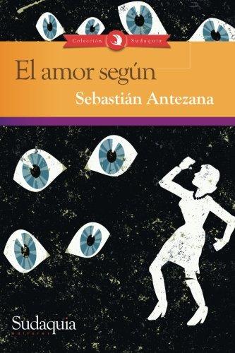 9781938978791: El amor segun (Spanish Edition)