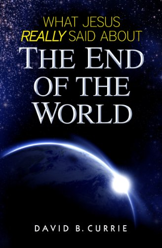 9781938983108: What Jesus Really Said about the End of the World