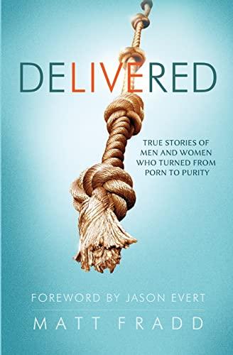 Delivered - True Stories of Men and: Matt Fradd, Joe