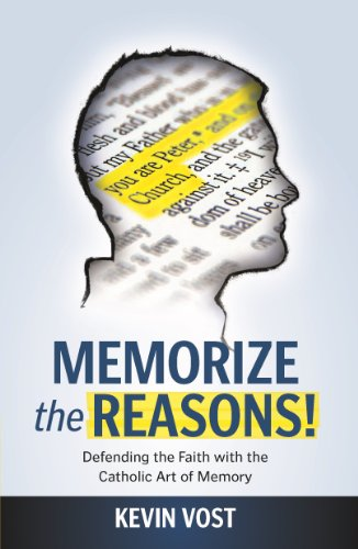 9781938983498: Memorize the Reasons!: Defending the Faith with the Catholic Art of Memory