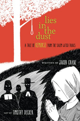 Lies in the Dust: A Tale of Remorse from the Salem Witch Trials: Crane, Jakob