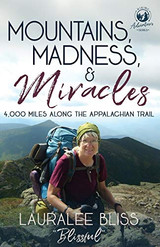 9781939023100: Mountains, Madness, & Miracles: 4,000 Miles Along the Appalachian Trail